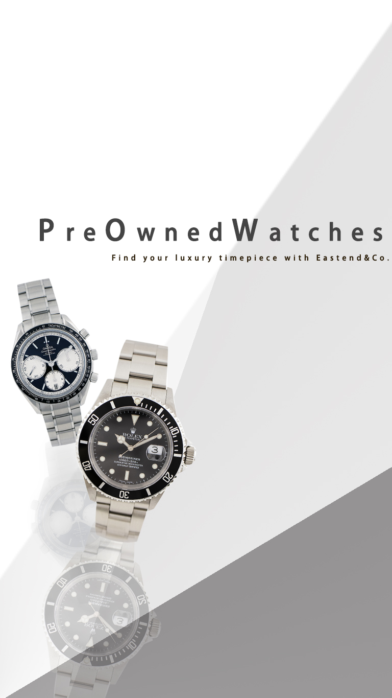 PreOwened Watches - Find your timepiece with Eastend & Co.